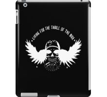 Living for the thrill. iPad Case/Skin