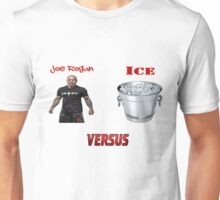 Joe Rogan Versus Ice Unisex T-Shirt