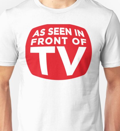Looks like the guy in front of TV Unisex T-Shirt
