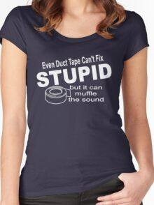 Even duct tape can't fix stupid. Women's Fitted Scoop T-Shirt