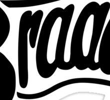 Then I Was Like Braaap! Sticker