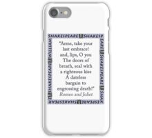 Arms Take Your Last Embrace - Shakespeare iPhone Case/Skin