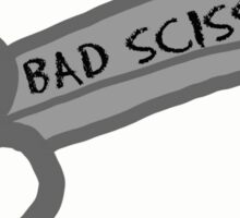 Bad Scissors Sticker
