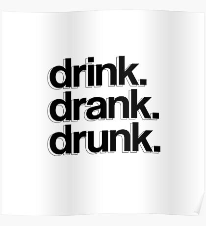 drink. drank. drunk. Poster