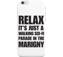 Relax It's Just A Walking Sci-Fi Parade In the Marigny iPhone Case/Skin