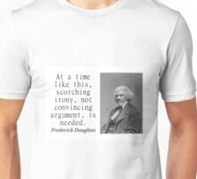 At A Time Like This - Frederick Douglass Unisex T-Shirt