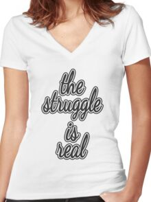 """""""The Struggle is Real."""" Color Block Women's Fitted V-Neck T-Shirt"""
