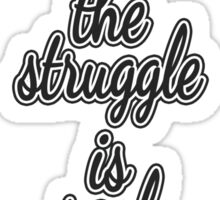 """The Struggle is Real."" Color Block Sticker"