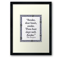 Awake Dear Heart Awake - Shakespeare Framed Print