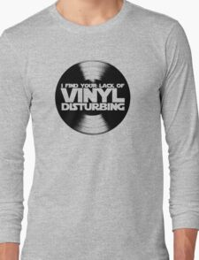 I Find Your Lack Of Vinyl Disturbing Star Wars T-shirt Long Sleeve T-Shirt
