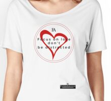 Focus On Love Women's Relaxed Fit T-Shirt