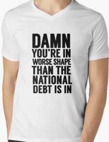 "Cabinet Battle 1- ""Damn, you're in worse shape than the national debt is in."" Mens V-Neck T-Shirt"