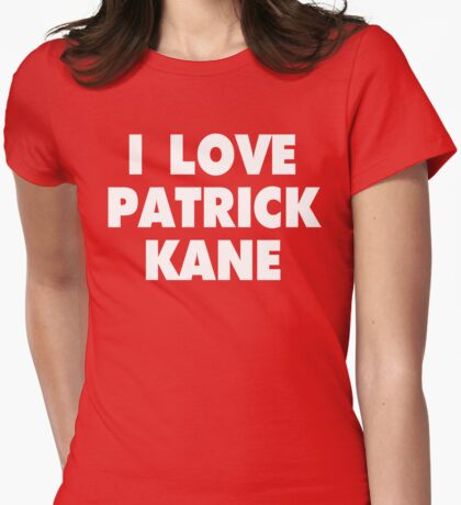 I LOVE PATRICK KANE Chicago Blackhawks Hockey Womens Fitted T-Shirt