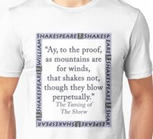 Ay To The Proof As Mountains - Shakespeare Unisex T-Shirt