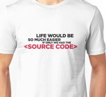Life has a source code! Unisex T-Shirt
