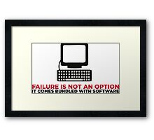 Failure is not an option. It s a feature! Framed Print
