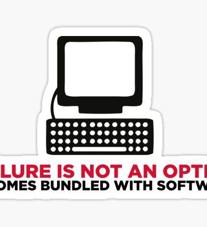 Failure is not an option. It s a feature! Sticker