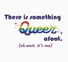 There's Something Queer Afoot (Wait, it's you) Baby Tee