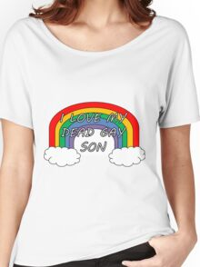 I Love My Dead Gay Son Heathers Musical Women's Relaxed Fit T-Shirt