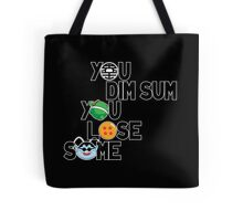 YOU DIM SUM, YOU LOSE SOME Tote Bag