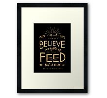 Feed your mind Framed Print