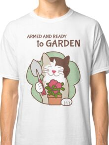 Armed and Ready to Garden, Cat Classic T-Shirt