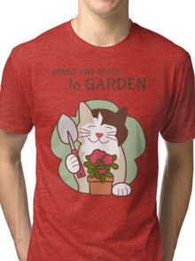Armed and Ready to Garden, Cat Tri-blend T-Shirt