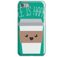 Coffee is happiness iPhone Case/Skin