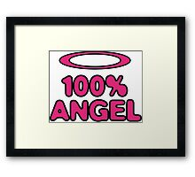 100 Percent Angel! Framed Print