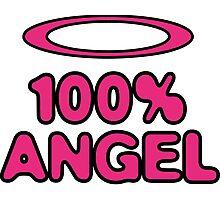 100 Percent Angel! Photographic Print
