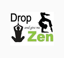Drop and give me Zen Unisex T-Shirt