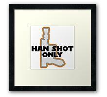 Han Didn't Shoot First--He Shot Only Framed Print