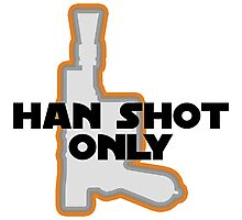 Han Didn't Shoot First--He Shot Only Photographic Print