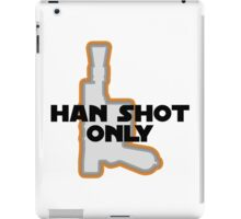 Han Didn't Shoot First--He Shot Only iPad Case/Skin