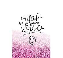 Know that you're whole (Hedwig) Photographic Print