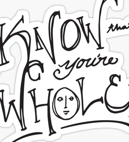 Know that you're whole (Hedwig) Sticker