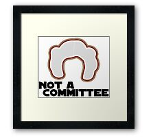 FYI, Princess Leia is NOT a Committee Framed Print