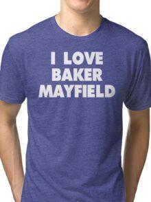 I LOVE BAKER MAYFIELD Oklahoma Sooners Football Tri-blend T-Shirt