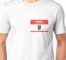 hello my name is trash can Unisex T-Shirt