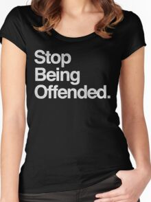 Stop Being Offended. Women's Fitted Scoop T-Shirt