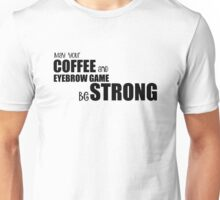 Coffee&Eyebrows Unisex T-Shirt