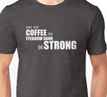Coffee&Eyebrows in white Unisex T-Shirt