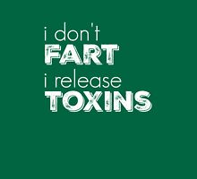 I don't fart I release toxins in white Unisex T-Shirt