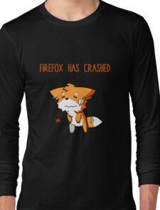 Firefox has crashed Long Sleeve T-Shirt