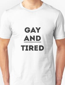 Gay and Tired (Blue) Unisex T-Shirt