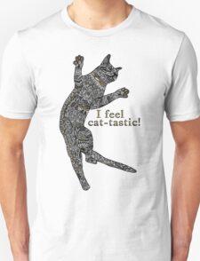 I feel cat-tastic! Unisex T-Shirt