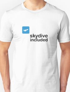 Skydive included! T-Shirt