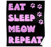 EAT, SLEEP, MEOW, REPEAT, by Furrphy's Poster
