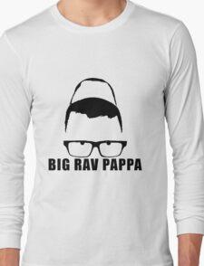 Big Rav Pappa Long Sleeve T-Shirt