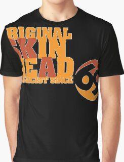 Original Skinhead - Non-Racist since 69 Graphic T-Shirt
